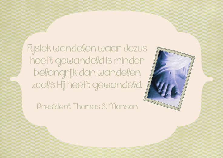 Quote President Monson, Algemene Conferentie oktober 2014