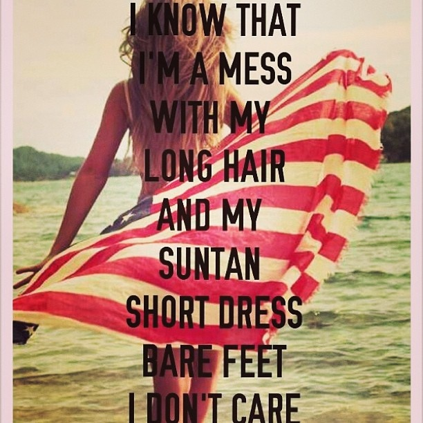 """""""I know that I'm a mess with my long hair and my suntan, short dress, bare feet. I don't care."""" - Lana Del Rey"""