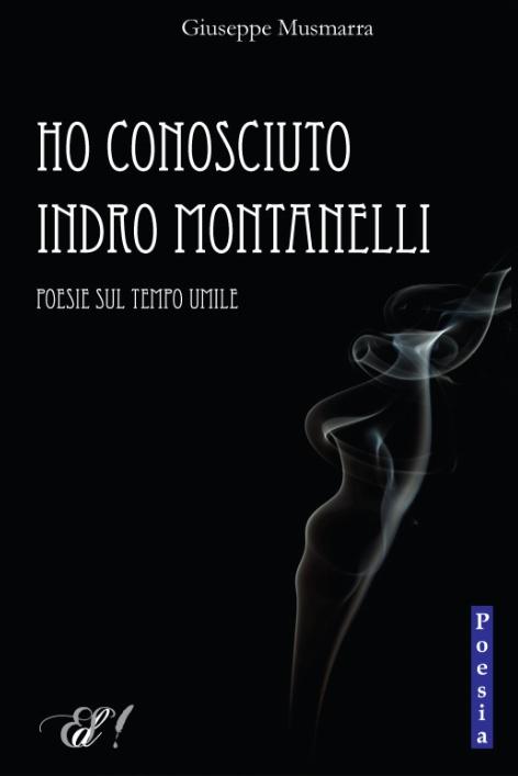 """""""Ho conosciuto Indro Montanelli"""" di Giuseppe Musmarra    http://www.edizionidellasera.com/2012/05/24/ho-conosciuto-indro-montanelli/"""