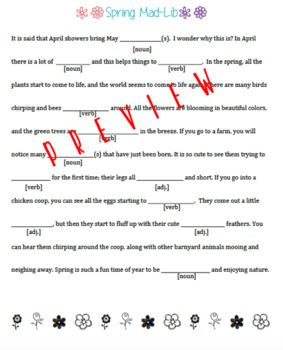 This free mad lib is a fun refresher of nouns, verbs, and adjectives. This could be a great warm up in April and May, or just a fun review if students finish an assignment early.This mad lib is for middle and high school; it is not meant to be a rigorous assignment, just something fun that still covers the basics.