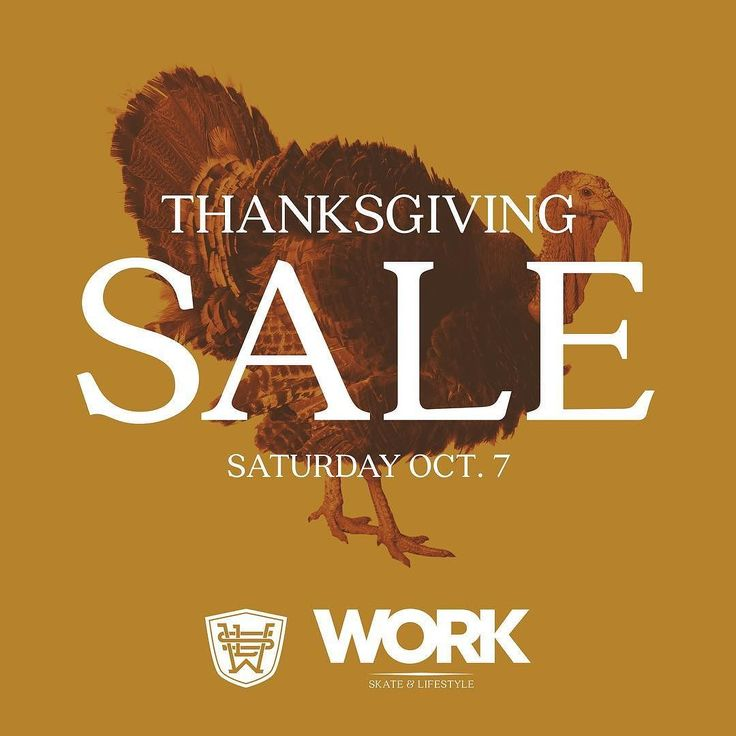 This Saturday is our Thanksgiving Sale! It's our biggest sale of the year. Here's some details for ya.  Open 10 - 5  30% Off all skate goods including longboards $10 T-shirt rack $15 T-Shirt rack 25% - 60% Off all clothing  60% Off remaining women's clothing 30% Off all footwear  Buy 2 get one free socks 30% Off all accessories  Free coffee