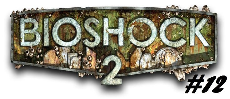 BioShock 2 - Killed him [Part 12]