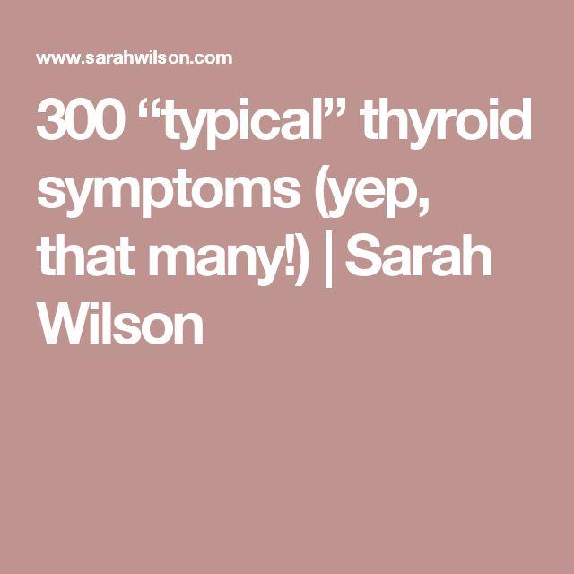 "300 ""typical"" thyroid symptoms (yep, that many!) | Sarah Wilson"