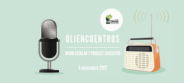 Radios Escolares CEP Telde Canarias: OLIENCUENTROS: RADIO ESCOLAR Y PODCAST EDUCATIVO