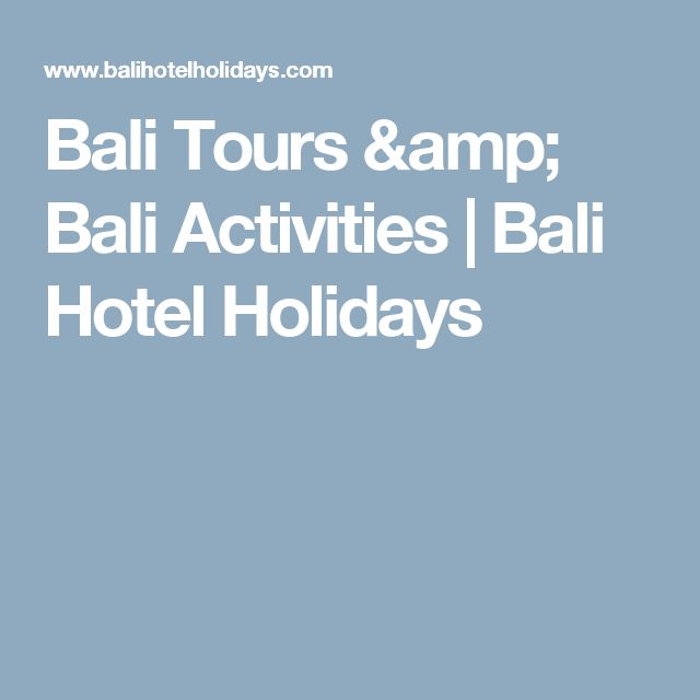Bali Tours & Bali Activities | Bali Hotel Holidays