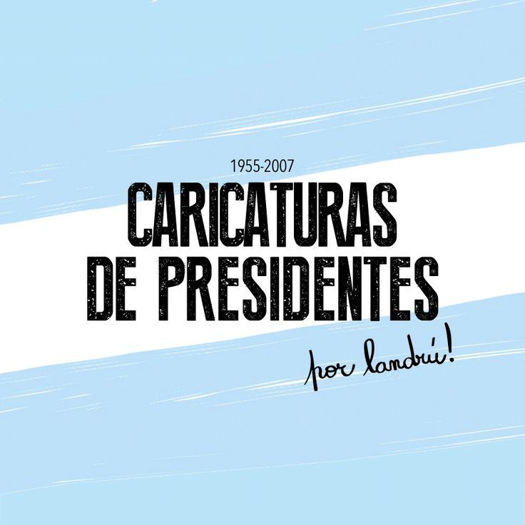 Caricaturas de Presidentes argentinos - (Landrú)