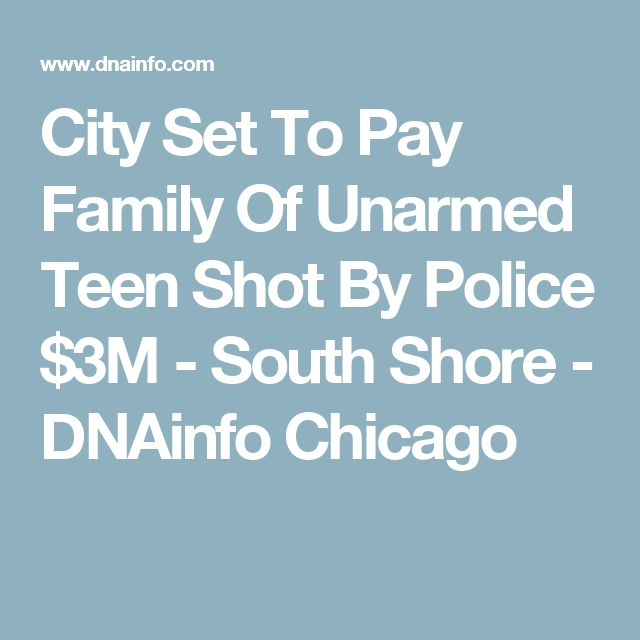 City Set To Pay Family Of Unarmed Teen Shot By Police $3M  - South Shore - DNAinfo Chicago