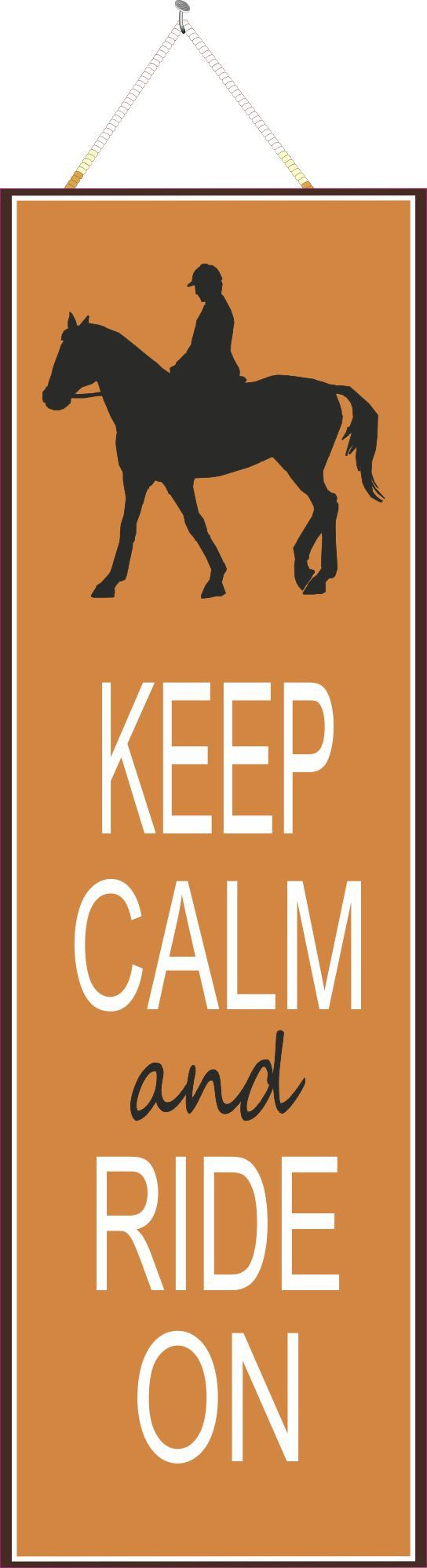 Keep Calm and Ride On Inspirational Quote Sign with Horse Silhouette