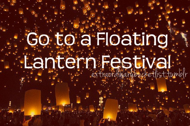 Go to a Floating Lantern Festival / Bucket List / Before I Die