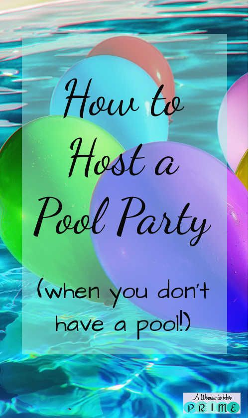 Do you have a child that is begging for a pool party? It can be lots of fun for kids. This idea might help you host a pool party when you don't have your own pool. http://www.awomaninherprime.com/host-pool-party-dont-pool/