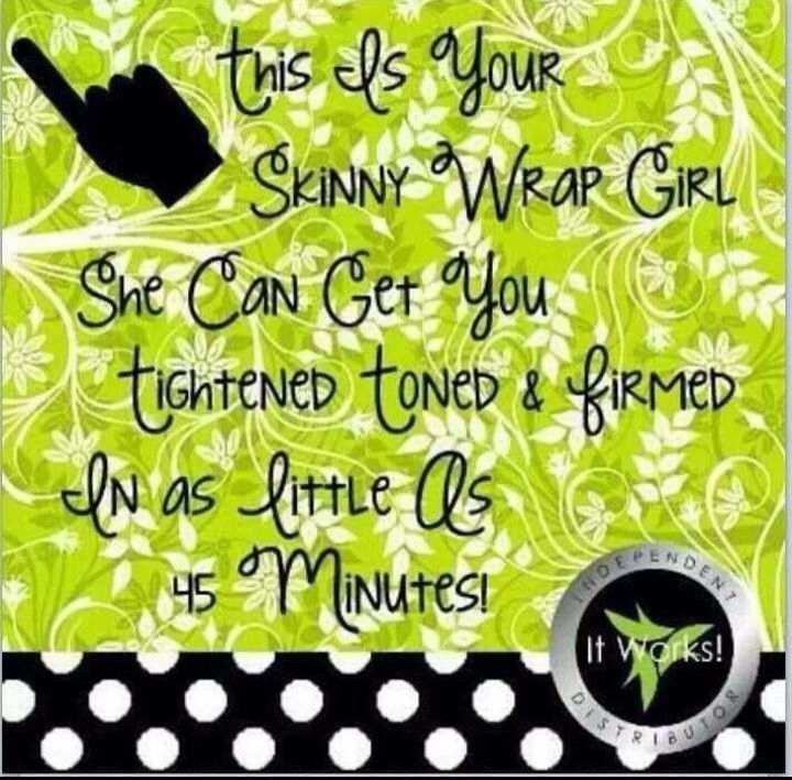 It's  that annoying Wrap girl!! You can say I'm crazy. I think anyone who doesn't at least try one is!!!  http://foddrill.myitworks.com/