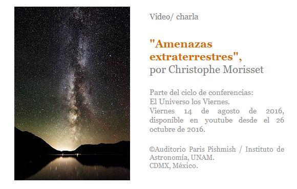 "Video/ charla ""Amenazas extraterrestres"", por Christophe Morisset"