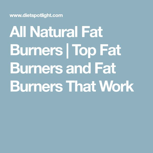 All Natural Fat Burners | Top Fat Burners and Fat Burners That Work