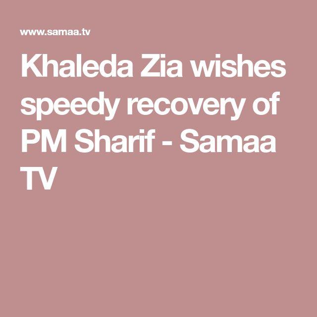 Khaleda Zia wishes speedy recovery of PM Sharif - Samaa TV