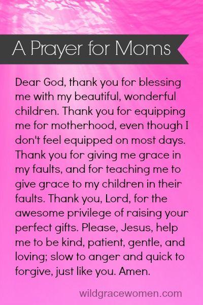 Positive prayer for moms | wildgracewomen.com  #mothersday #worldstoughestjob