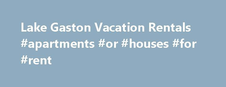 """Lake Gaston Vacation Rentals #apartments #or #houses #for #rent http://rental.remmont.com/lake-gaston-vacation-rentals-apartments-or-houses-for-rent/  #find rental property # Guest Reviews """"Perfect Getaway. Perfect getaway from our city slicker lives. We fell in love with the area and are definitely coming back for more i. """" """"Better than the Pictures. Thanks. It was really even better that the pictures; I appreciated that the kitchen and bathroom were very. """" —James..."""