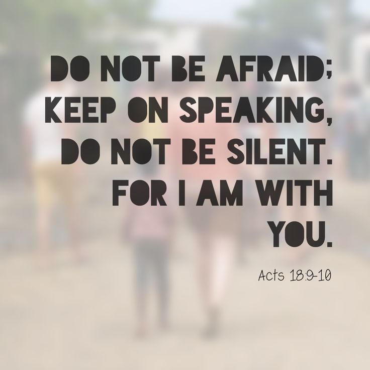 """Acts 18:9-10 New King James Version (NKJV) 9 Now the Lord spoke to Paul in the night by a vision, """"Do not be afraid, but speak, and do not keep silent; 10 for I am with you, and no one will attack you to hurt you; for I have many people in this city.""""........8-12-13"""