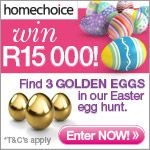 Win R15000 in the HomeChoice Easter egg hunt! | Ends 30 April 2014