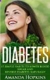 Diabetes: 15 Simple Habits to Lower Blood Sugar and Reverse Diabetes Naturally (Diabetes Cure) - trolleytrends.com...