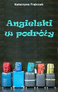 Angielski w podróży - Katarzyna Frątczak #booksmylove #books #książki #recenzje #review