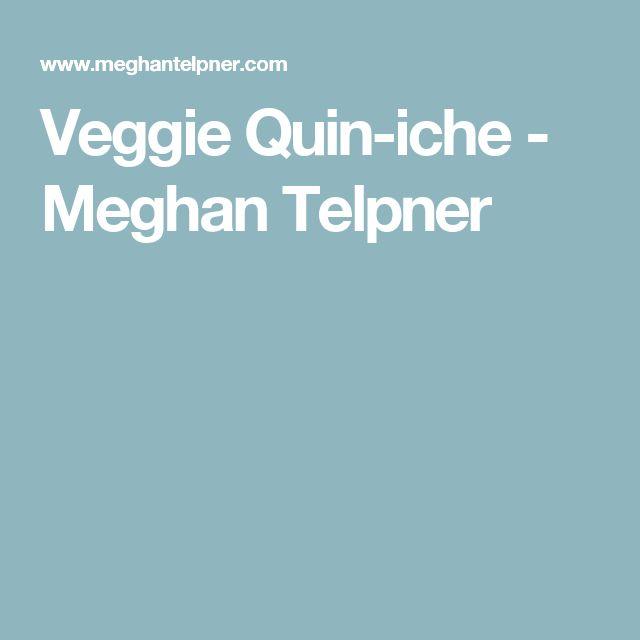 Veggie Quin-iche  - Meghan Telpner