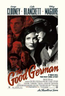 THE GOOD GERMAN (2006): While in post-war Berlin to cover the Potsdam Conference, an American military journalist is drawn into a murder investigation which involves his former mistress and his driver.