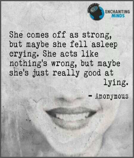 Not just girls, guys feel this way too. Guys are just as good at hiding their feelings, hiding their hurt. Guys cut to feel, guys stop eating or throwing up to like who they are, guys get depressed and cry, guys have overwhelming anxiety.