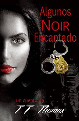 Algunos NOIR Encantado (Spanish Edition) by T.T. Thomas https://www.amazon.com/dp/B01BZICJFY/ref=cm_sw_r_pi_dp_STvlxbSQK5GNB