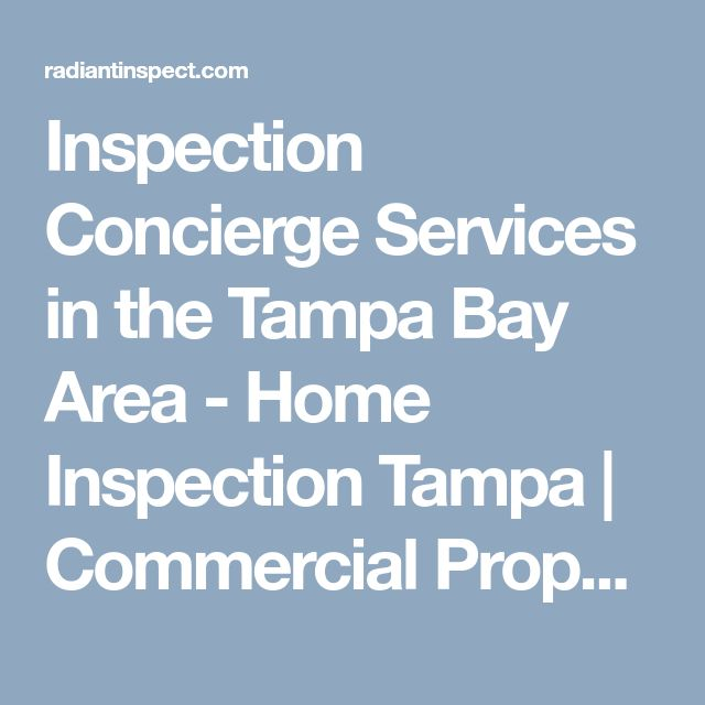 Inspection Concierge Services in the Tampa Bay Area - Home Inspection Tampa | Commercial Property Inspector Tampa FL