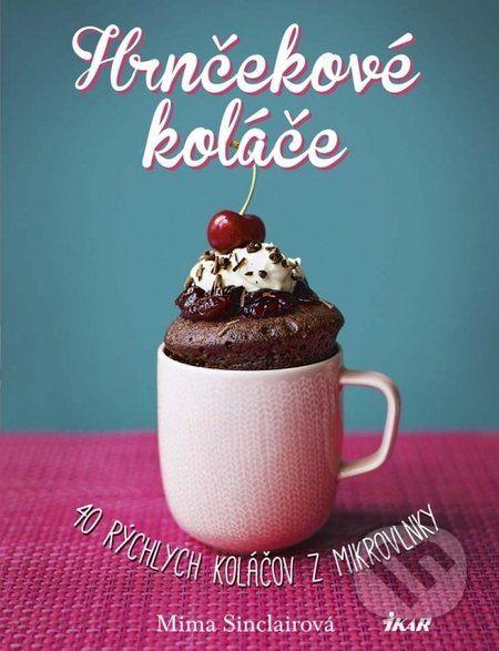 Martinus.sk > Knihy: Hrnčekové koláče (Mima Sinclairová)