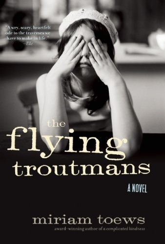 The Flying Troutmans by Miriam Toews $11.66