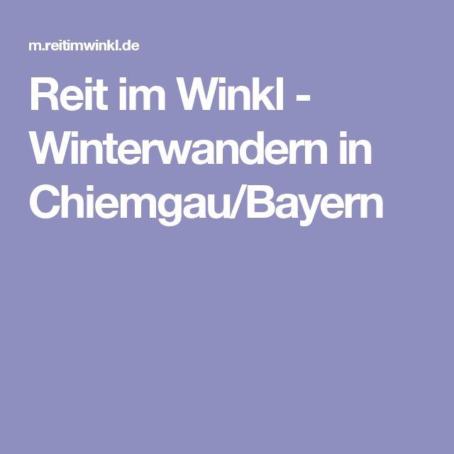 Reit im Winkl - Winterwandern in Chiemgau/Bayern