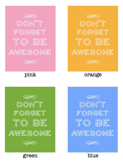 art print. nursery art. child's room decor. don't forget to be awesome. $10.00, via Etsy.