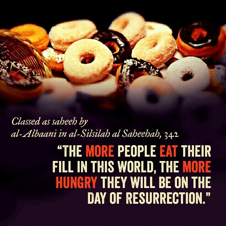 #Eat less (#Islam, #Hadith, #Hereafter, #Resurrection, #Food)