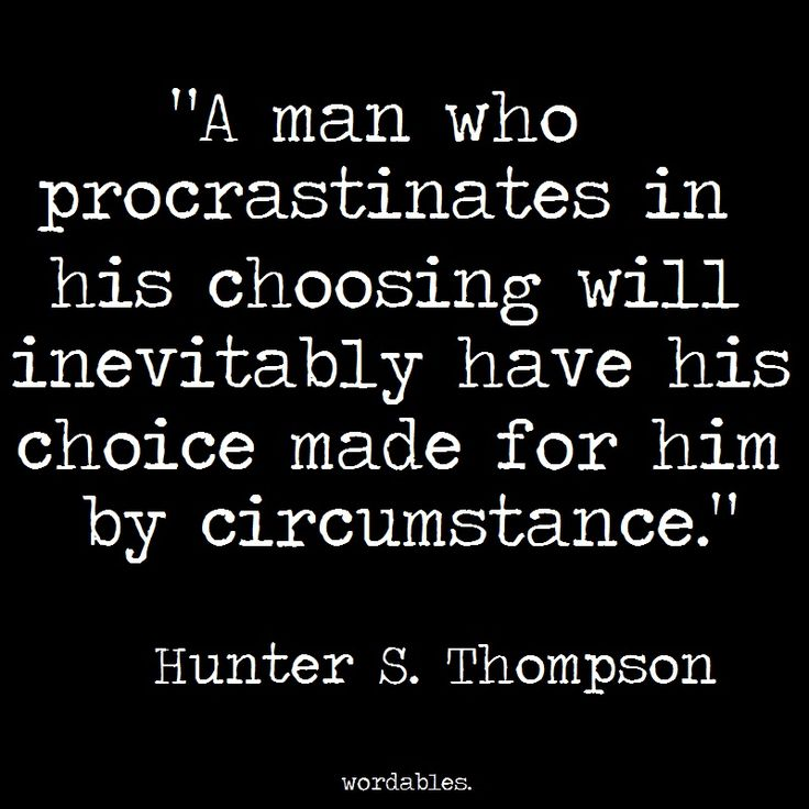 | not choosing is also choosing. | Hunter S Thompson Only Writers Will Understand - Wordables