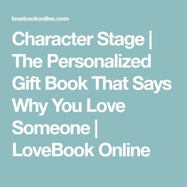Character Stage | The Personalized Gift Book That Says Why You Love Someone | LoveBook Online