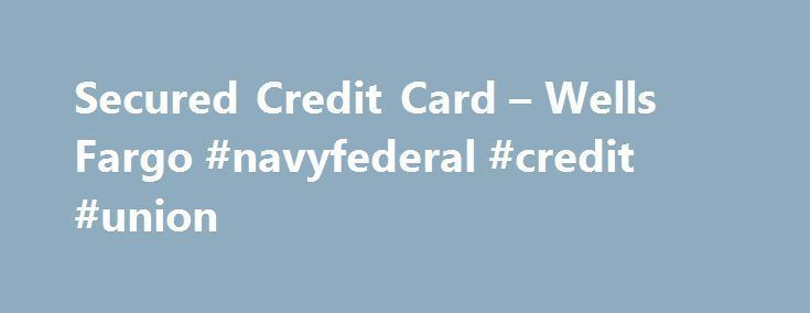 Secured Credit Card Wells Fargo Navyfederal Credit Union