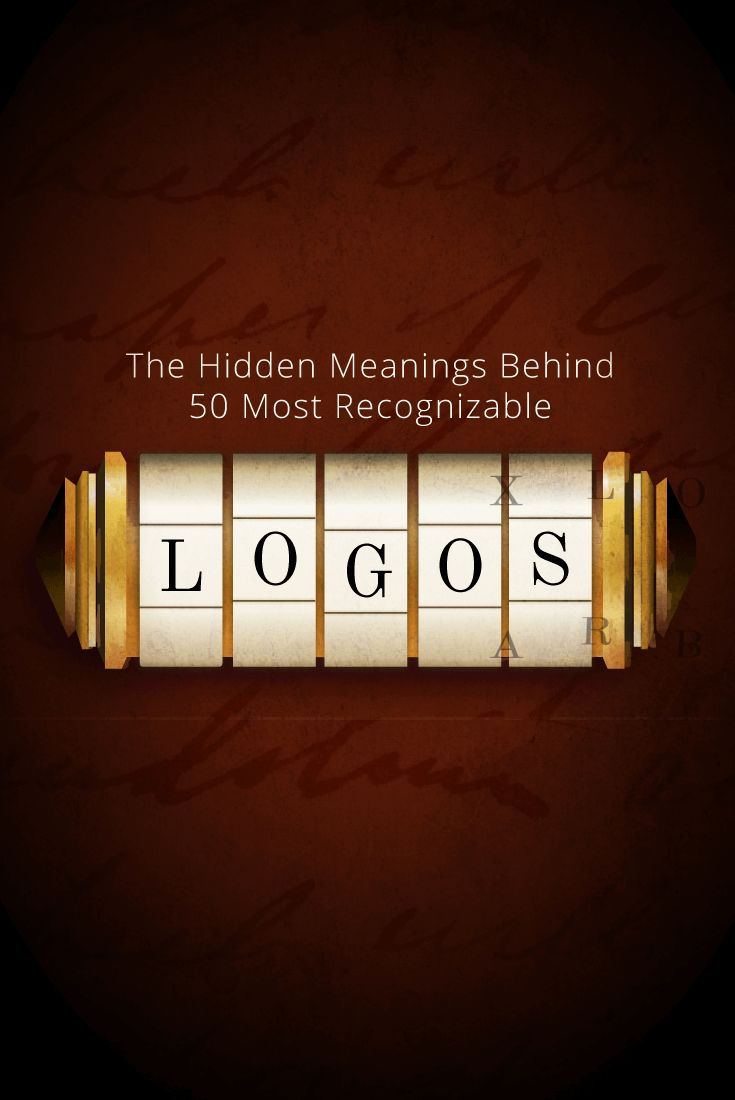 The Hidden Meanings Behind 50 Of The World's Most Recognizable Logos