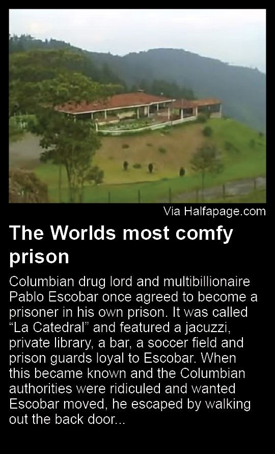 The Worlds most comfy prison - Pablo Escobar