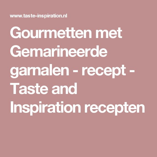 Gourmetten met Gemarineerde garnalen  - recept - Taste and Inspiration recepten
