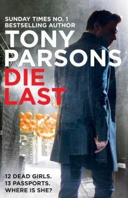 """""""Tony Parsons puts you right there in every scene he writes. I love that kind of storytelling and I'm a D.C. Max Wolfe fan."""" - James Patterson"""