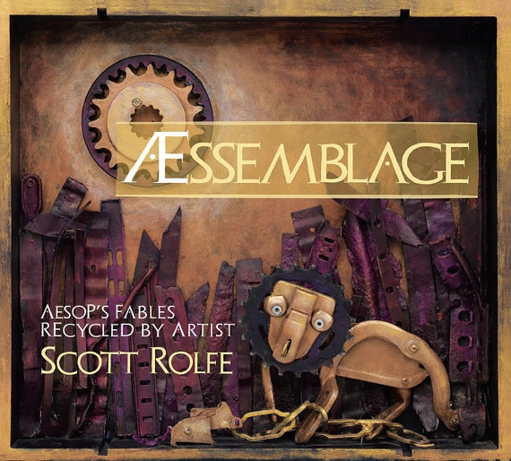 Aessemblage A Book of Aesop's Fables in Recycled Art by Scott Rolfe, $16.00