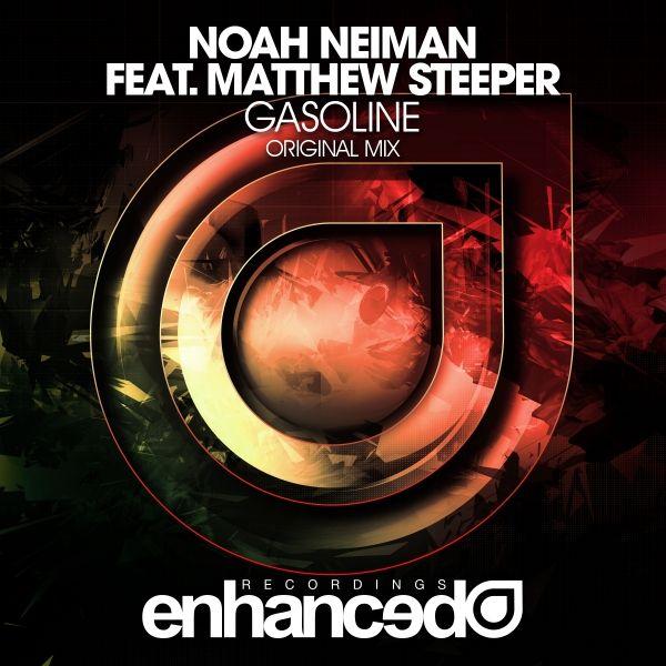 Noah Neiman feat. Matthew Steeper - Gasoline [OUT NOW]