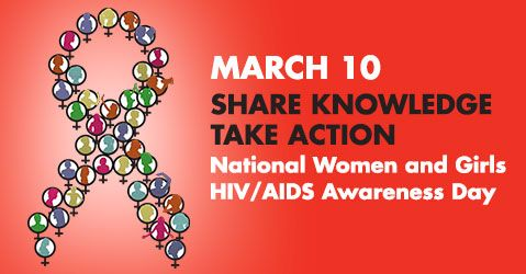 March 10; Share Knowledge, Take Action; National Women and Girls HIV/AIDS Awareness Day