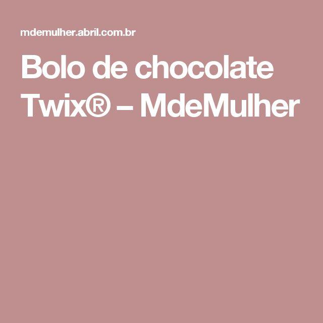 Bolo de chocolate Twix® – MdeMulher