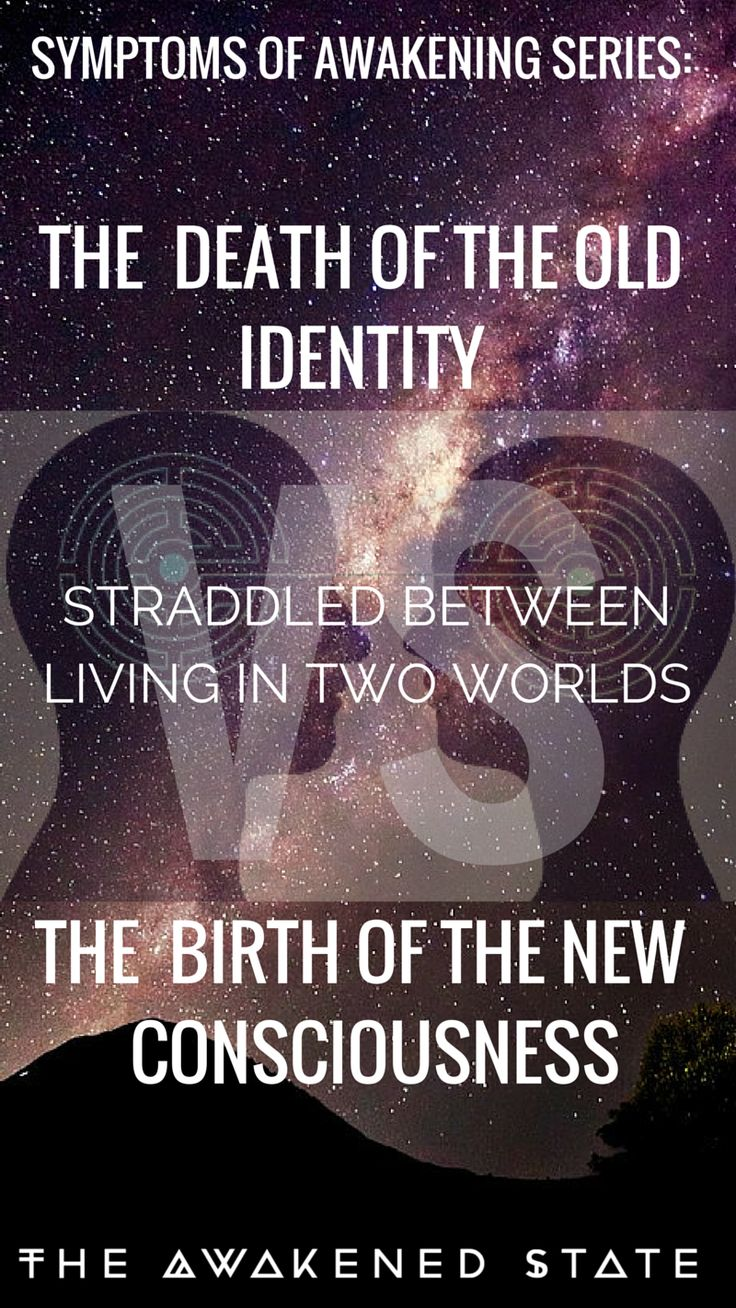 Symptoms of Awakening Series: The Death of the old Identity vs the birth of the new evolved consciousness