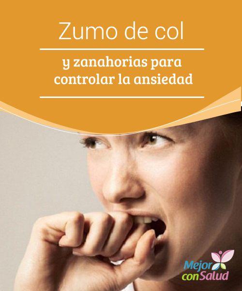 Zumo de col y zanahorias para controlar la ansiedad  La ansiedad es un estado emocional que hace que nos sintamos inquietos, angustiados y temerosos.