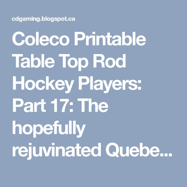 Coleco Printable Table Top Rod Hockey Players: Part 17: The hopefully rejuvinated Quebec Nordiques