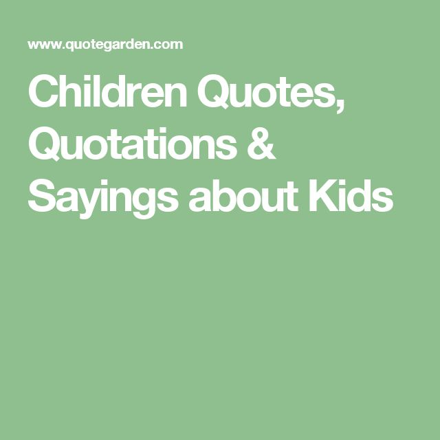Children Quotes, Quotations & Sayings about Kids