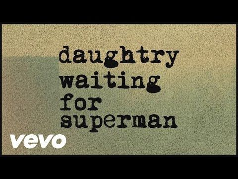 Daughtry - Waiting For Superman (Lyric) - YouTube SHE WAITING FOR SUPER MAN